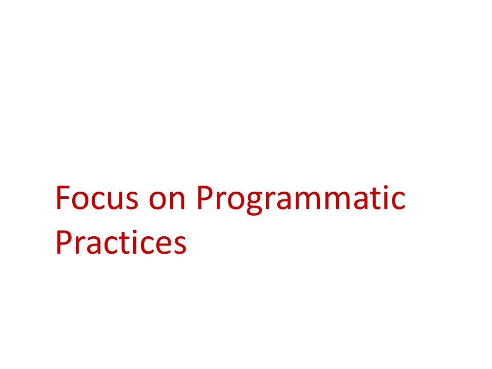 Focus on Programmatic Practices