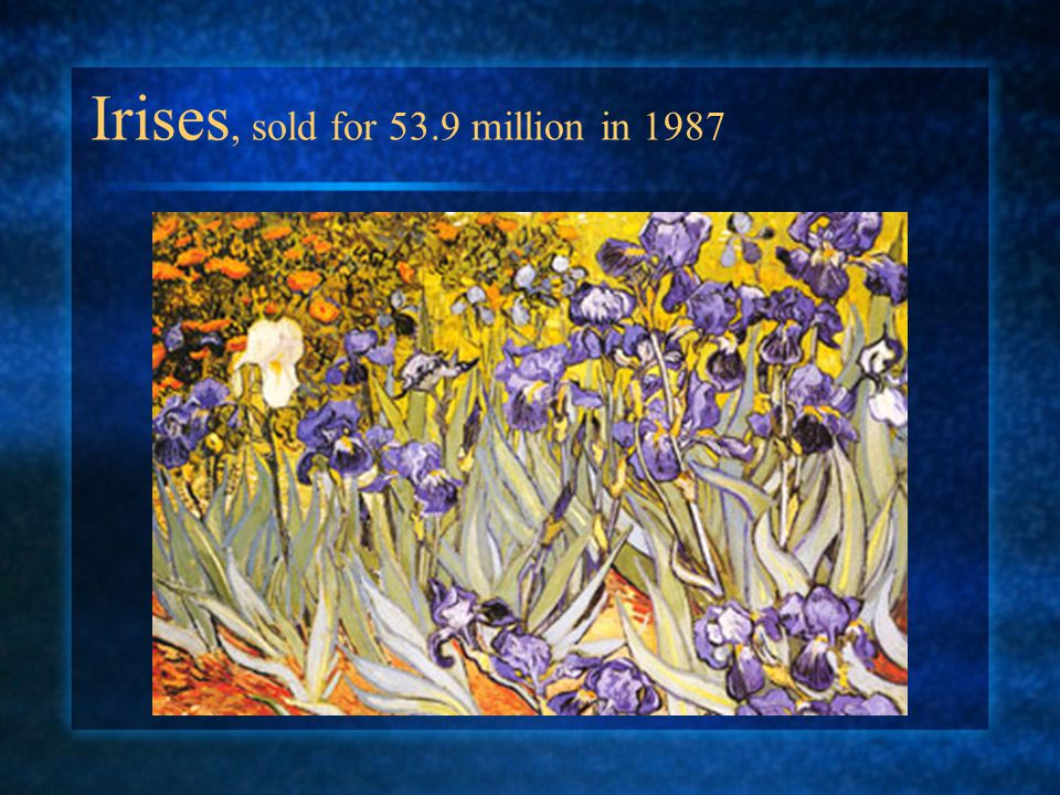 Irises, sold for 53.9 million in 1987