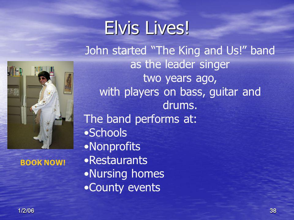 1/2/0638 Elvis Lives. John started The King and Us.