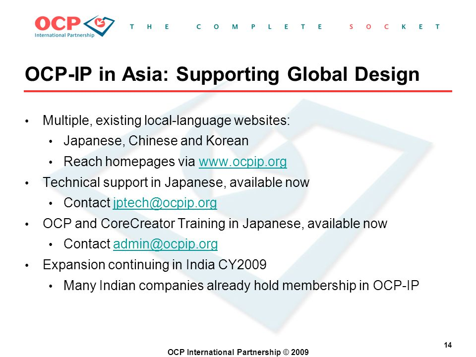 OCP International Partnership © 2009 14 OCP-IP in Asia: Supporting Global Design Multiple, existing local-language websites: Japanese, Chinese and Kor