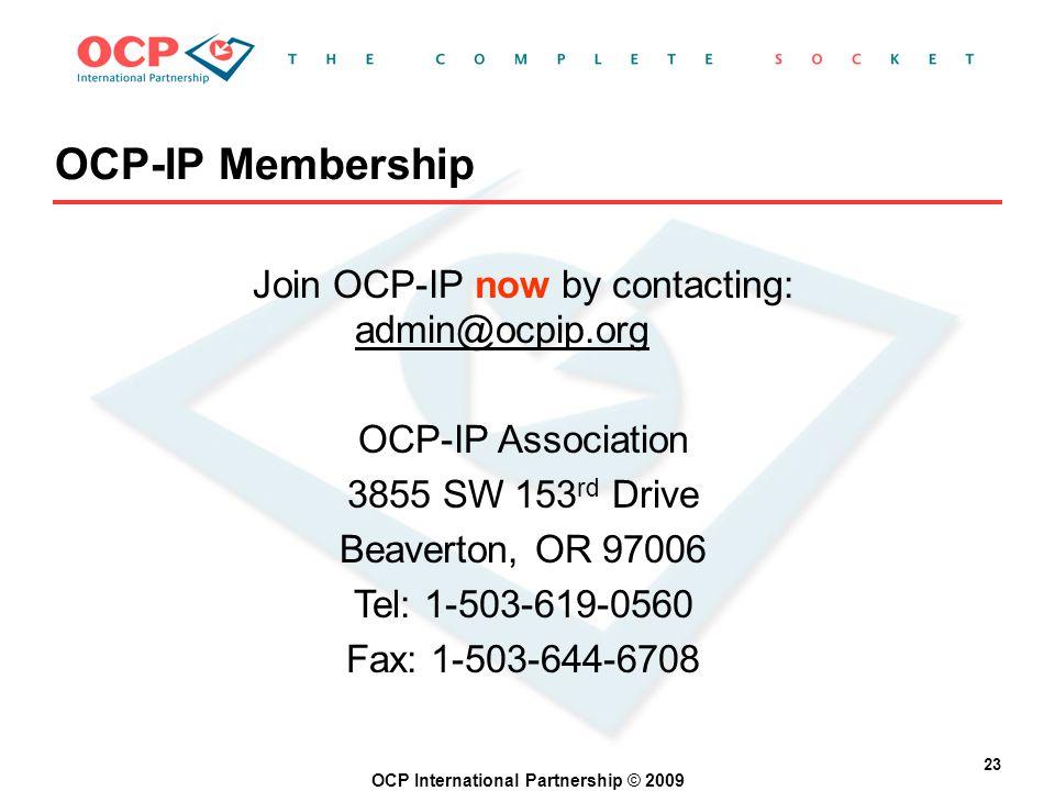OCP International Partnership © 2009 23 Join OCP-IP now by contacting: admin@ocpip.org OCP-IP Association 3855 SW 153 rd Drive Beaverton, OR 97006 Tel: 1-503-619-0560 Fax: 1-503-644-6708 OCP-IP Membership