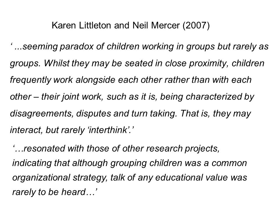 ...seeming paradox of children working in groups but rarely as groups.