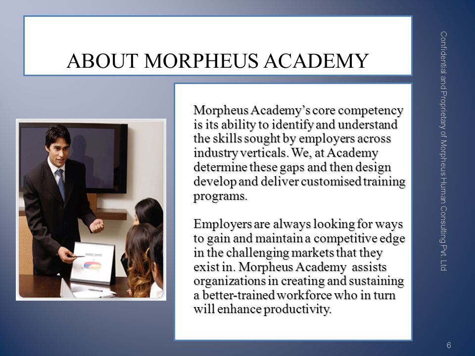 Morpheus Academys core competency is its ability to identify and understand the skills sought by employers across industry verticals.