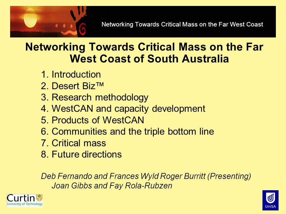 Networking Towards Critical Mass on the Far West Coast Networking Towards Critical Mass on the Far West Coast of South Australia 1.Introduction 2.Dese