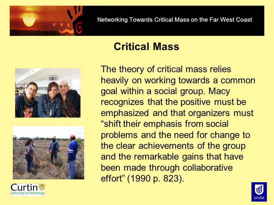 Networking Towards Critical Mass on the Far West Coast The theory of critical mass relies heavily on working towards a common goal within a social gro