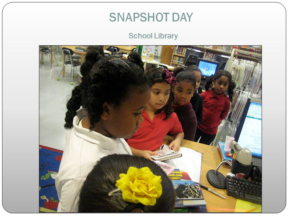 SNAPSHOT DAY School Library