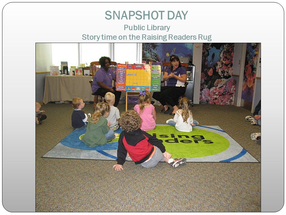 SNAPSHOT DAY Public Library Story time on the Raising Readers Rug