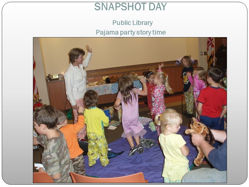 SNAPSHOT DAY Public Library Pajama party story time