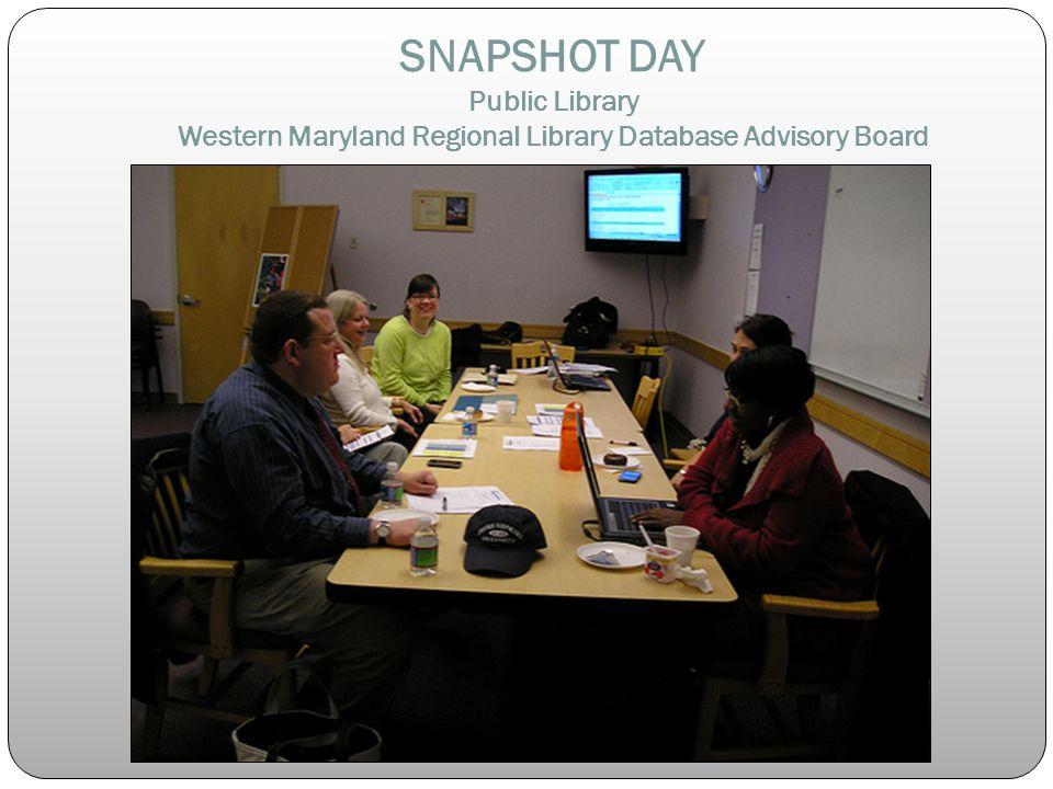 SNAPSHOT DAY Public Library Western Maryland Regional Library Database Advisory Board