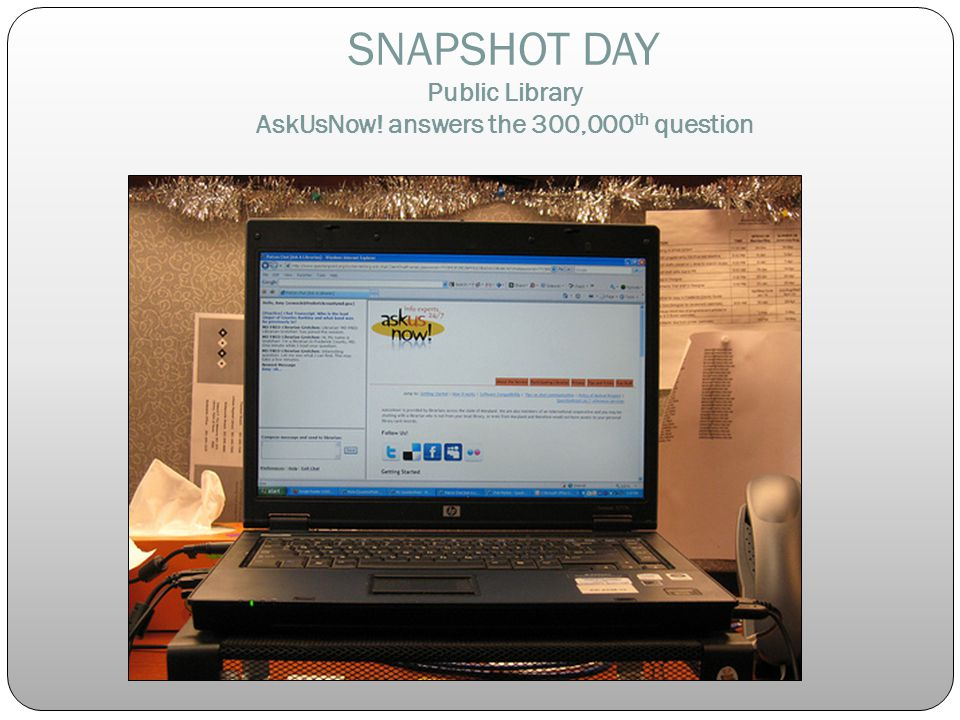 SNAPSHOT DAY Public Library AskUsNow! answers the 300,000 th question
