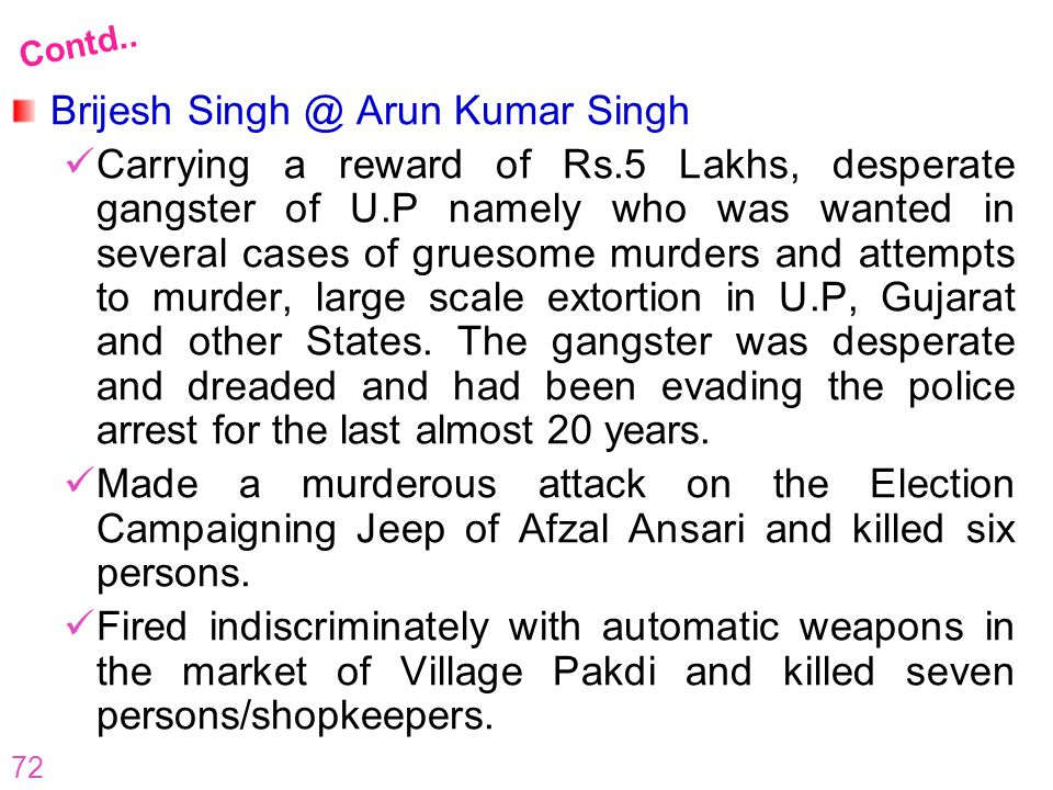 72 Brijesh Singh @ Arun Kumar Singh Carrying a reward of Rs.5 Lakhs, desperate gangster of U.P namely who was wanted in several cases of gruesome murd