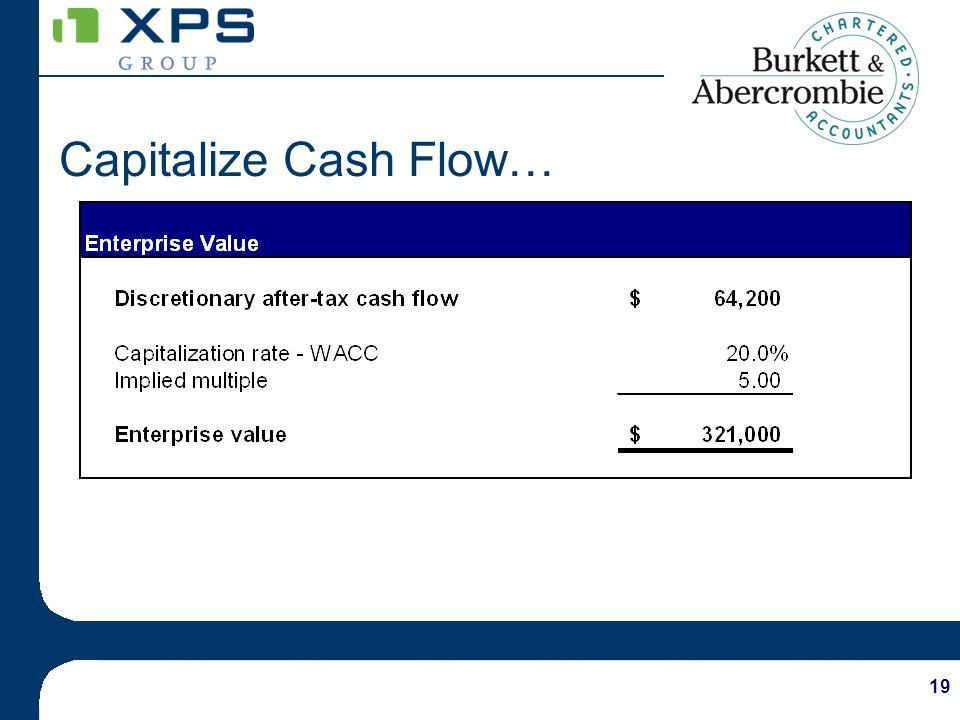 19 Capitalize Cash Flow…