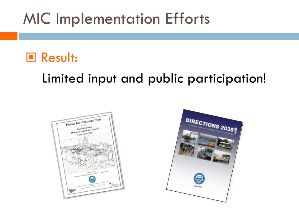 MIC Implementation Efforts Result: Limited input and public participation!
