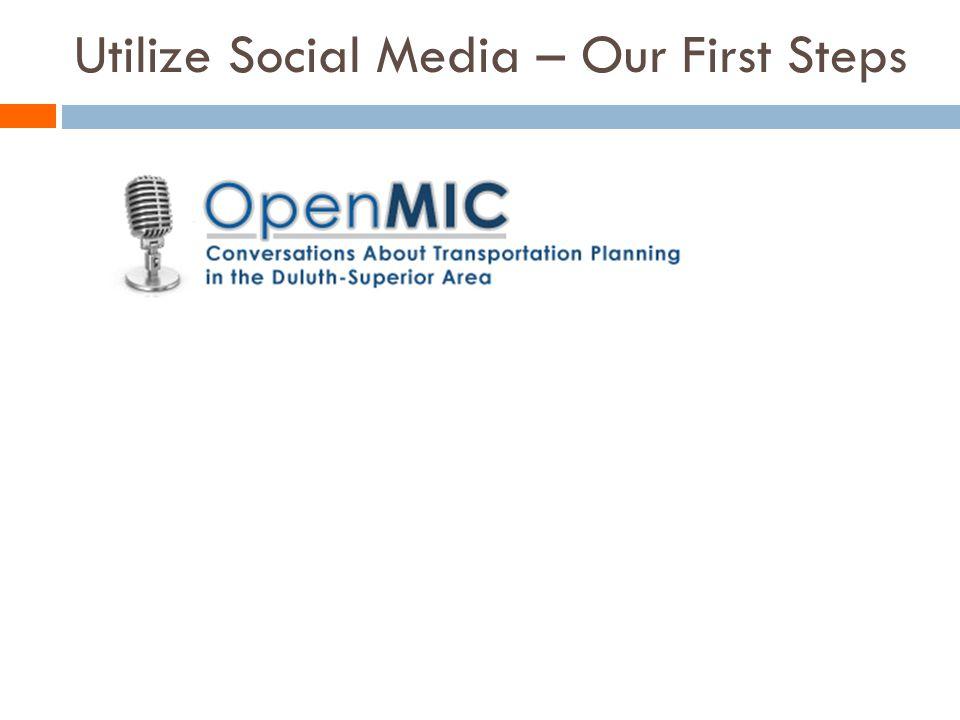 Utilize Social Media – Our First Steps