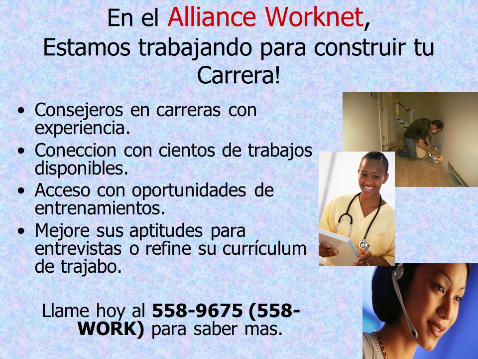 En el Alliance Worknet, Estamos trabajando para construir tu Carrera .