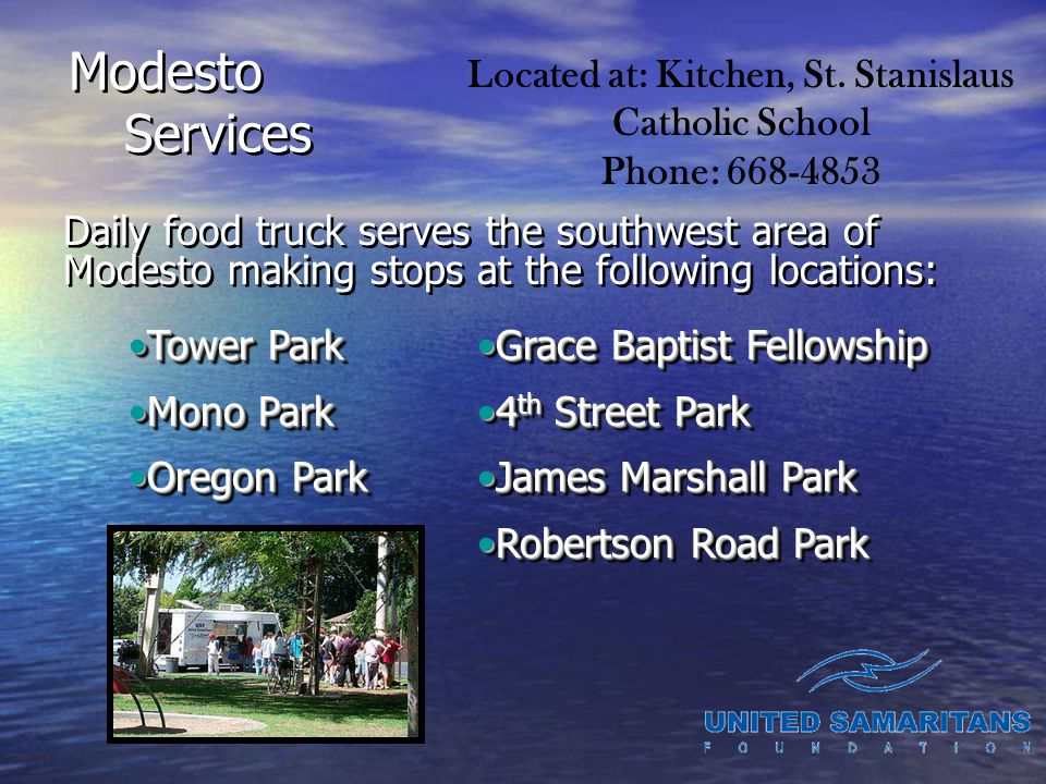 Modesto Services Daily food truck serves the southwest area of Modesto making stops at the following locations: Located at: Kitchen, St.