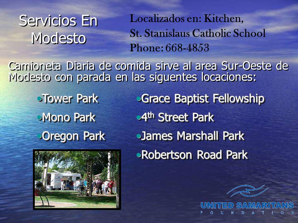 Servicios En Modesto Camioneta Diaria de comida sirve al area Sur-Oeste de Modesto con parada en las siguentes locaciones: Localizados en: Kitchen, St.