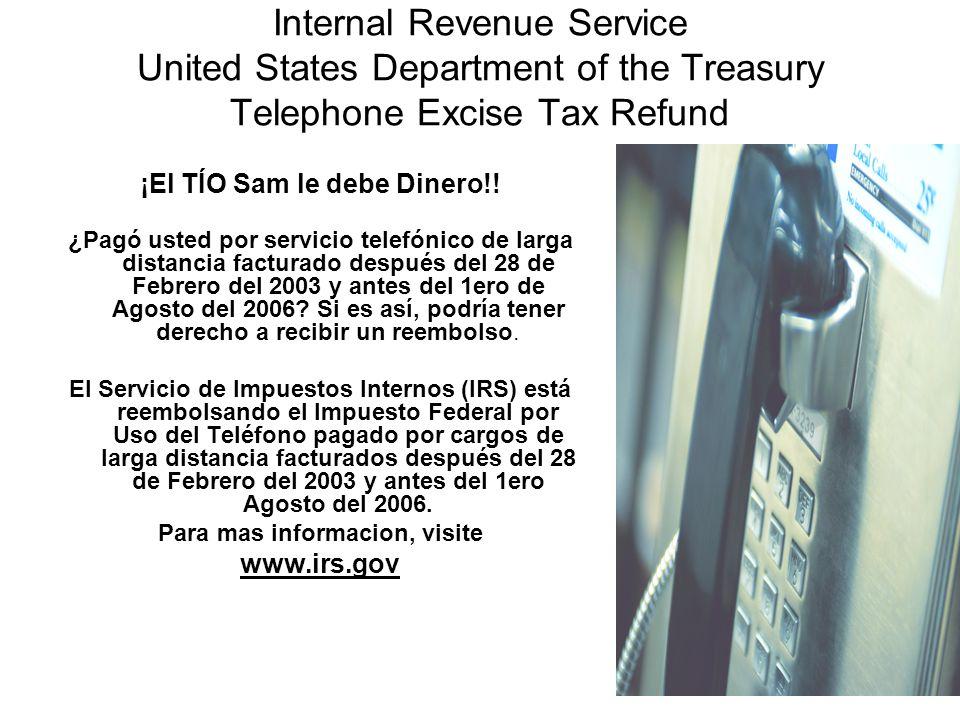 ¡El TÍO Sam le debe Dinero!! ¿Pagó usted por servicio telefónico de larga distancia facturado después del 28 de Febrero del 2003 y antes del 1ero de A