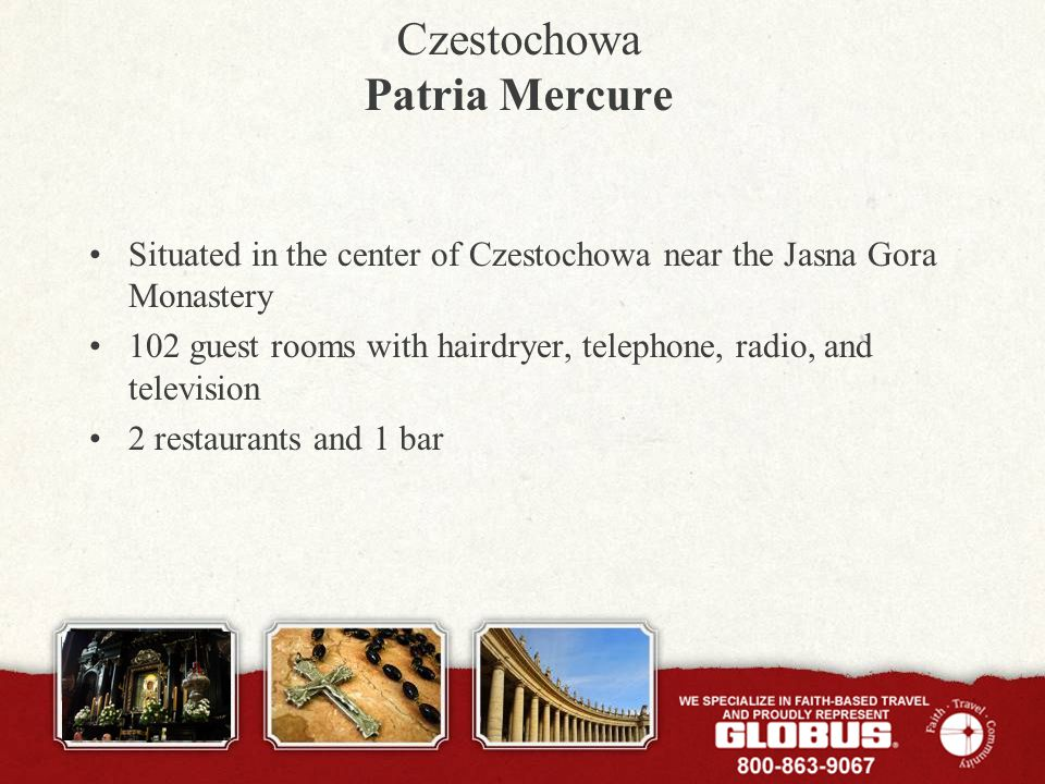 Czestochowa Patria Mercure Situated in the center of Czestochowa near the Jasna Gora Monastery 102 guest rooms with hairdryer, telephone, radio, and television 2 restaurants and 1 bar