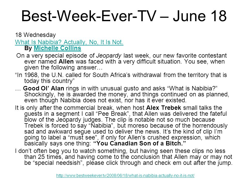 We aired on June 13. Some really nasty blog stuff. Why was Allen angry? He knew he was wrong. He probably didnt know the name of the country. He was a