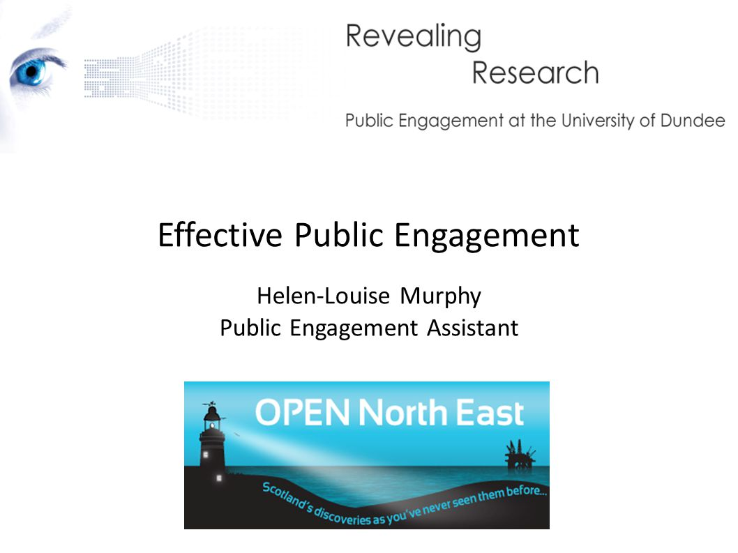 Effective Public Engagement Helen-Louise Murphy Public Engagement Assistant