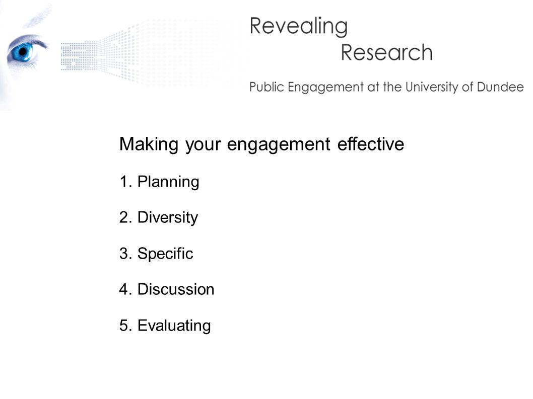 Making your engagement effective 1.Planning 2.Diversity 3.Specific 4.Discussion 5.Evaluating