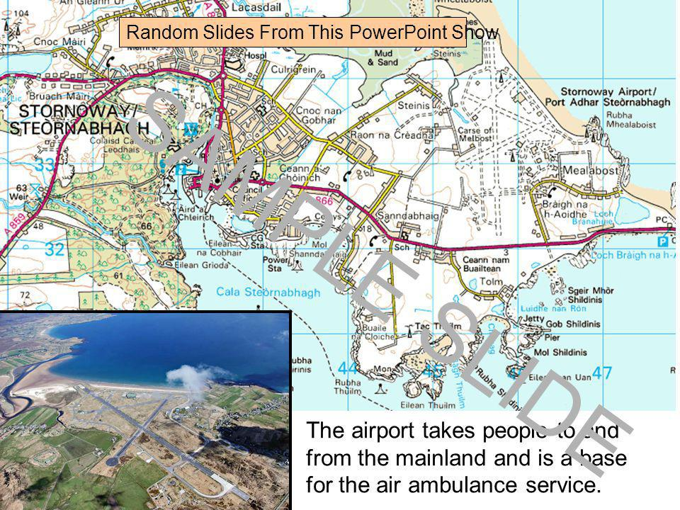The airport takes people to and from the mainland and is a base for the air ambulance service.