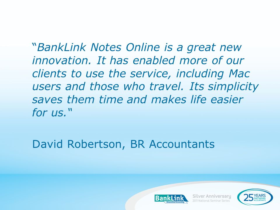 BankLink Notes Online is a great new innovation.