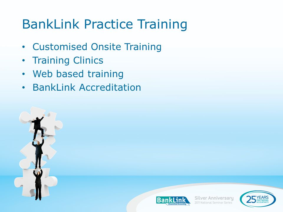 Customised Onsite Training Training Clinics Web based training BankLink Accreditation BankLink Practice Training
