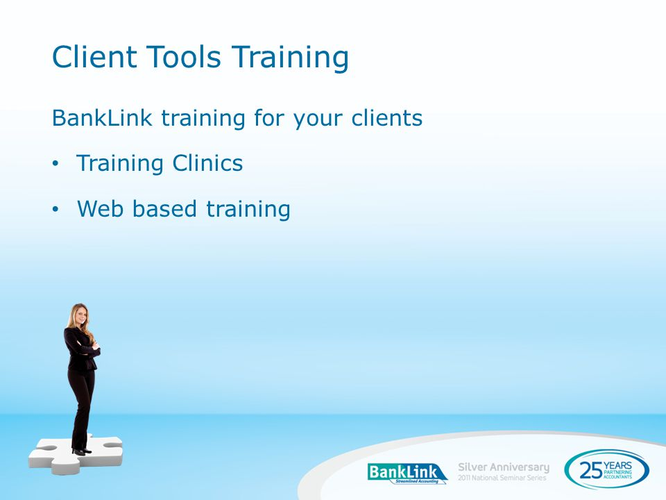 BankLink training for your clients Training Clinics Web based training Client Tools Training