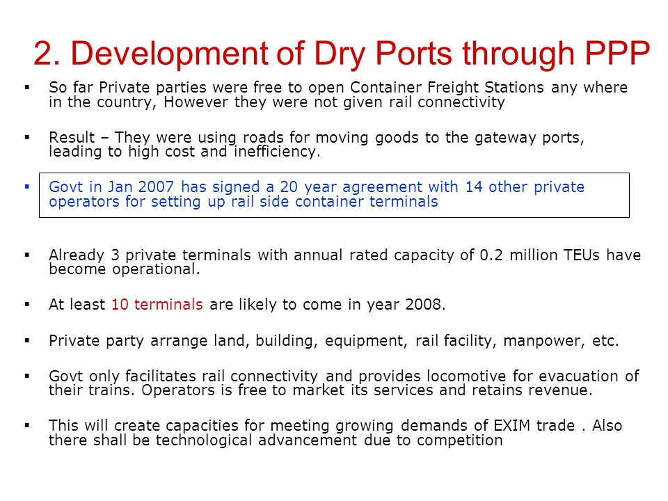 2. Container Freight Station/Dry ports Dry ports play an integrated role in promotion of EXIM trade of a country having big land mass like that of Ind