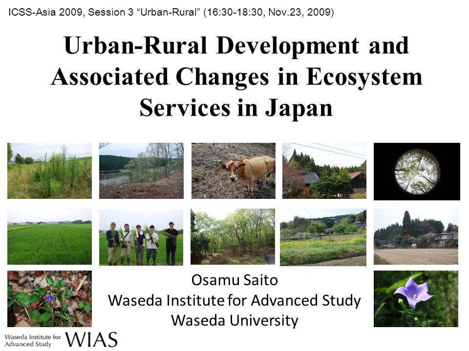 Outline I.Satoyama and its Ecosystem Services II.How Satoyama has changed.