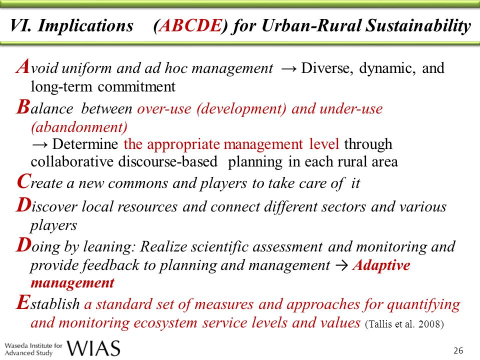 VI. Implications (ABCDE) for Urban-Rural Sustainability 26 A void uniform and ad hoc management Diverse, dynamic, and long-term commitment B alance be