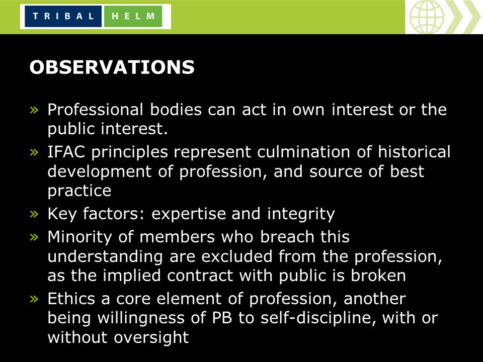 OBSERVATIONS »Professional bodies can act in own interest or the public interest.