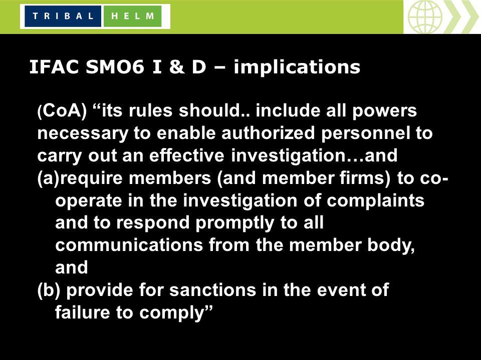 IFAC SMO6 I & D – implications ( CoA) its rules should..