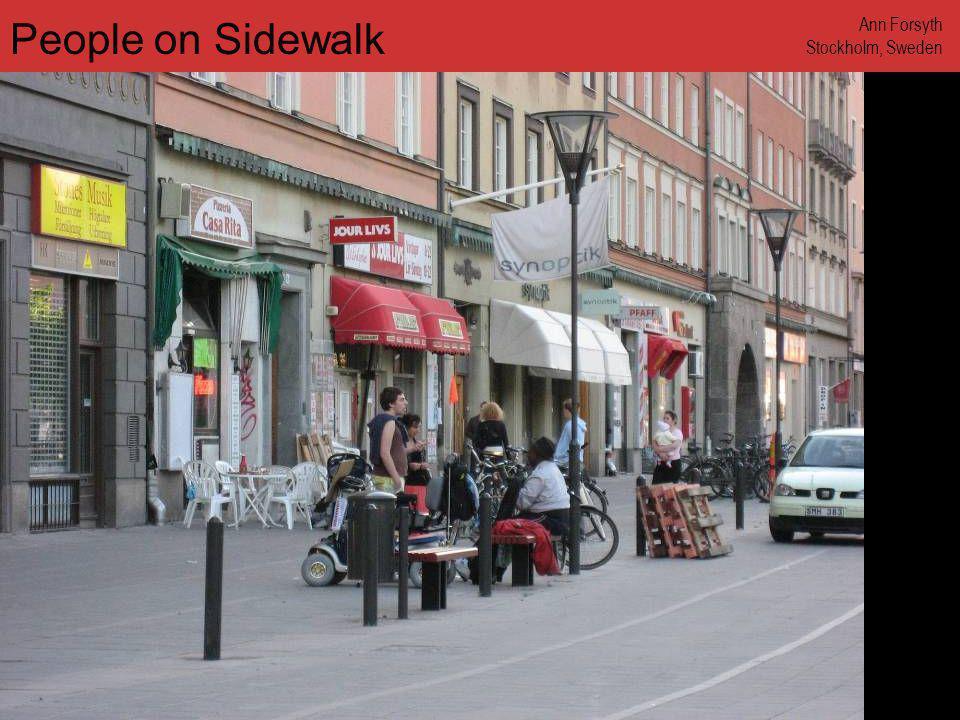www.annforsyth.net People on Sidewalk Ann Forsyth Stockholm, Sweden