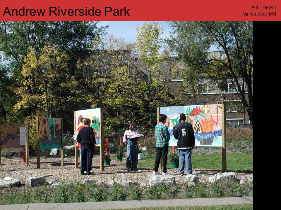 www.annforsyth.net Andrew Riverside Park Ann Forsyth Minneapolis, MN
