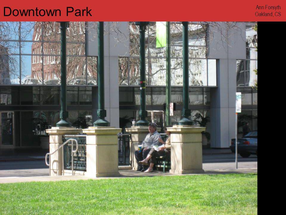 www.annforsyth.net Downtown Park Ann Forsyth Oakland, CS