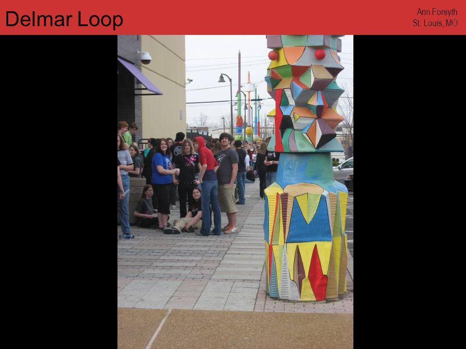 www.annforsyth.net Delmar Loop Ann Forsyth St. Louis, MO