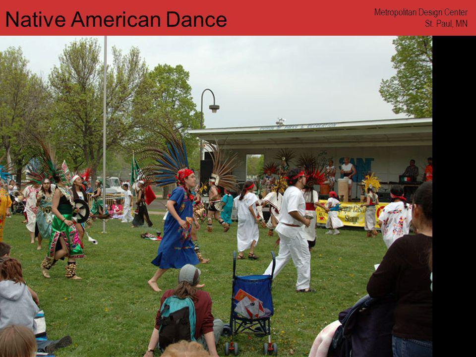 www.annforsyth.net Native American Dance Metropolitan Design Center St. Paul, MN