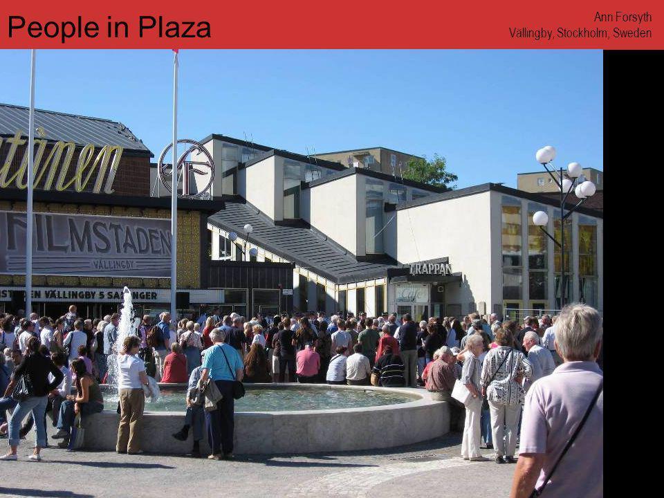 www.annforsyth.net People in Plaza Ann Forsyth Vällingby, Stockholm, Sweden