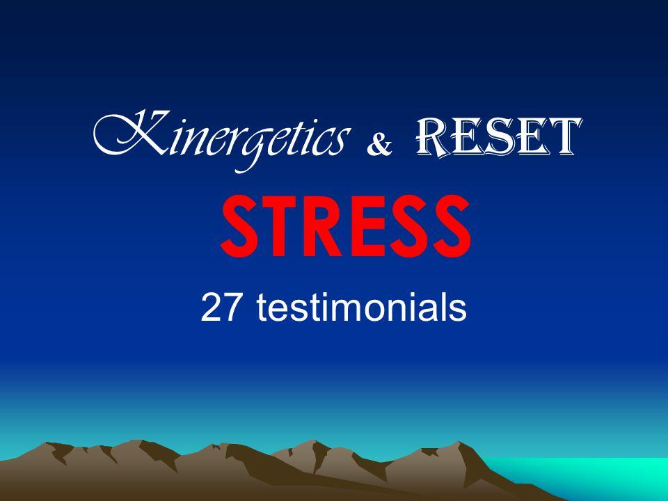 Kinergetics & RESET STRESS 27 testimonials