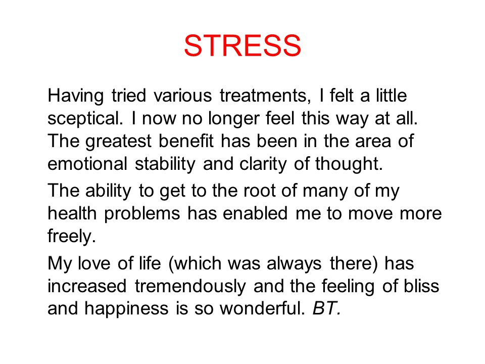 STRESS Having tried various treatments, I felt a little sceptical.