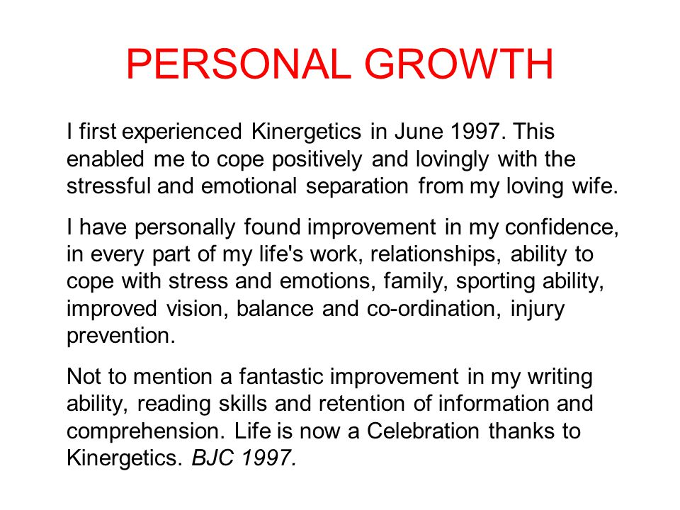 PERSONAL GROWTH I first experienced Kinergetics in June 1997.
