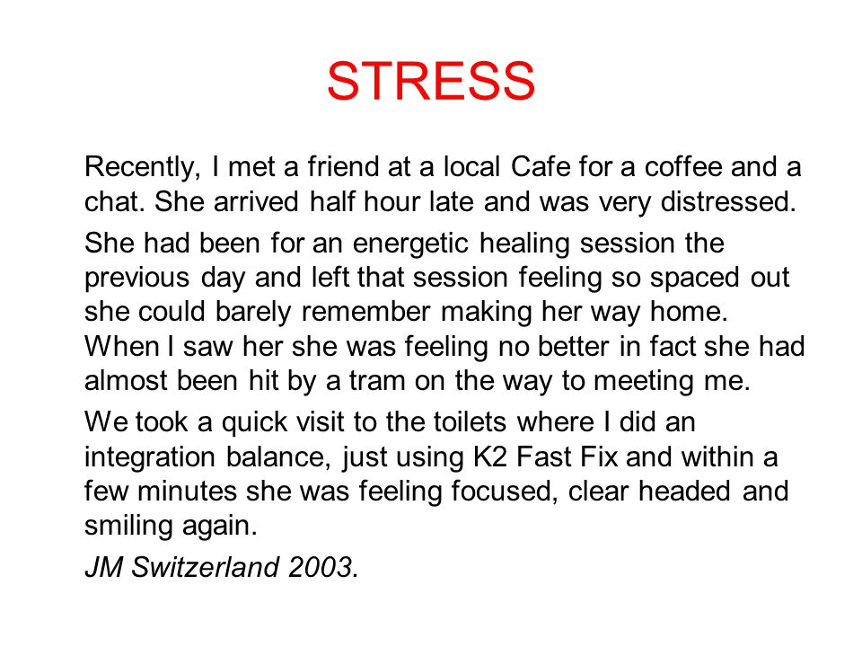 STRESS Recently, I met a friend at a local Cafe for a coffee and a chat.