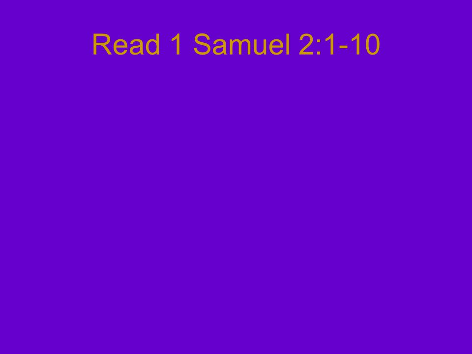 Read 1 Samuel 2:1-10