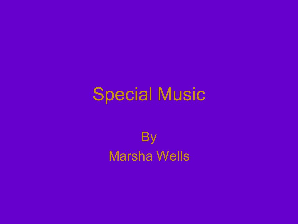Special Music By Marsha Wells