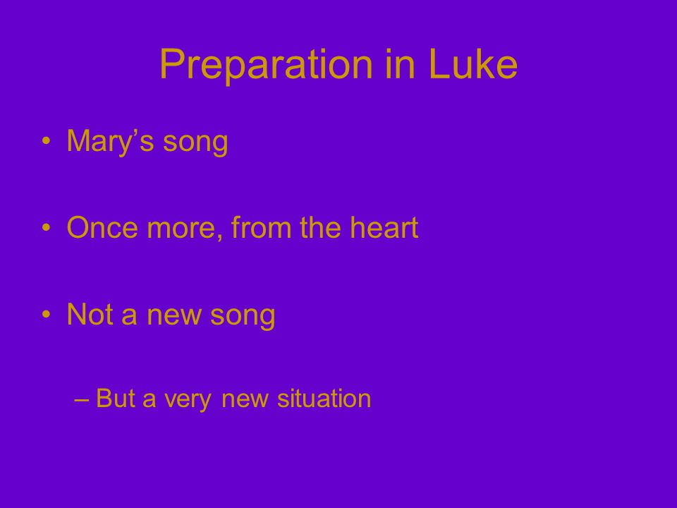Preparation in Luke Marys song Once more, from the heart Not a new song –But a very new situation