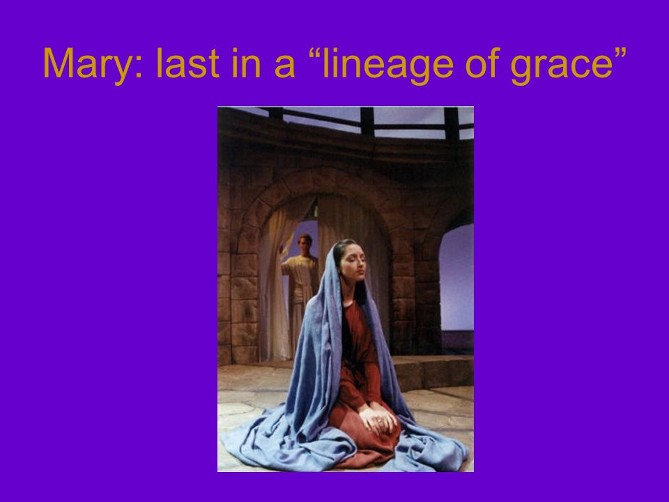 Mary: last in a lineage of grace