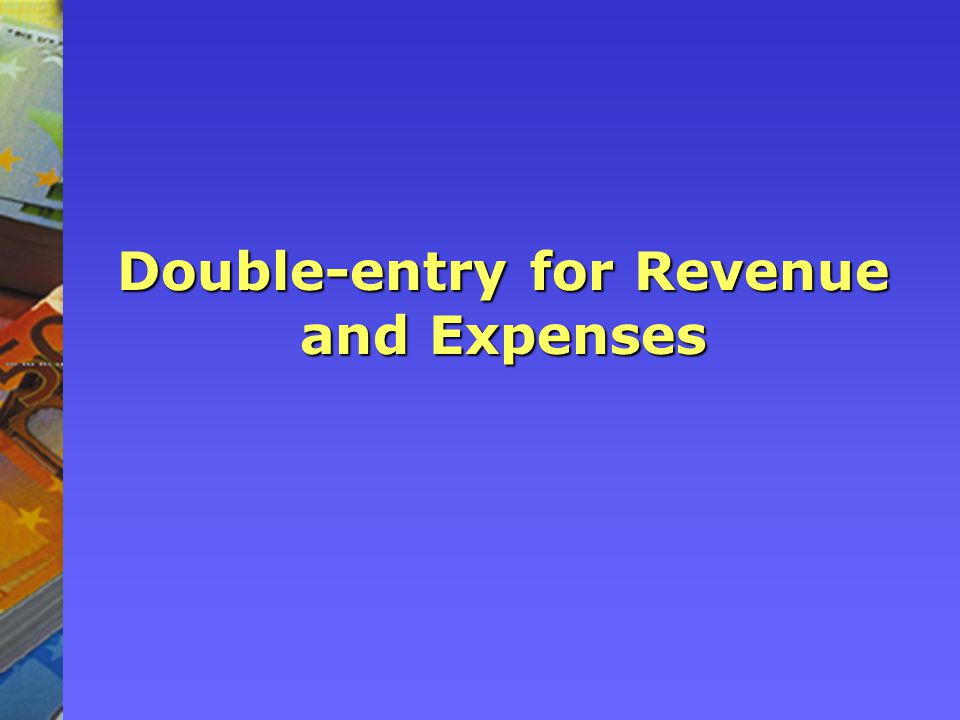 Double-entry for Revenue and Expenses
